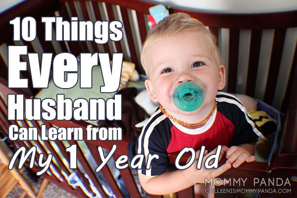 10-things-hudbands-can-learn-from-my-1-year-old1